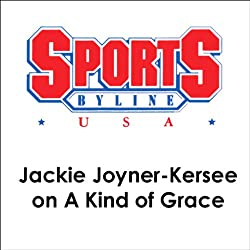 Jackie Joyner-Kersee on A Kind of Grace