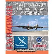 Convair B-36 Peacemaker Pilot's Flight Operating Instructions