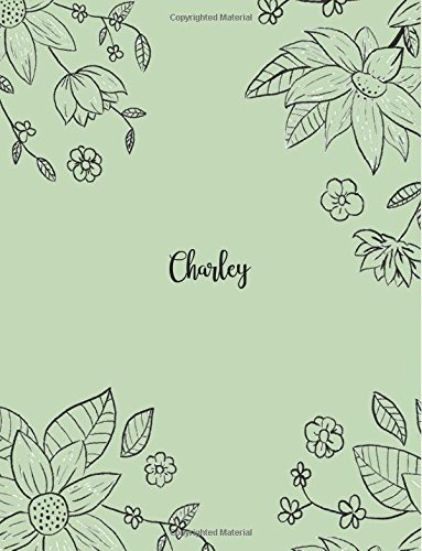 Charley: 110 Ruled Pages 55 Sheets 8.5x11 Inches Pencil draw flower Green Design for Notebook / Journal / Composition with Lettering Name, Charley pdf epub
