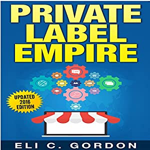 Private Label Empire Audiobook