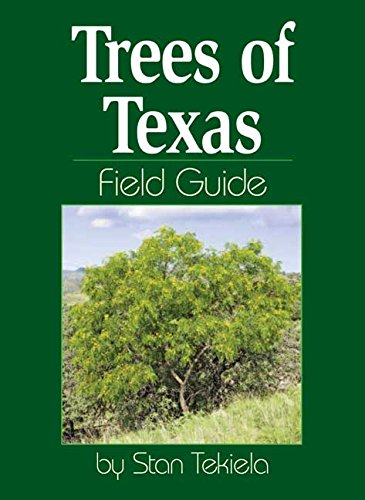Trees of Texas Field Guide (Tree Identification Guides) (Photo Identification)