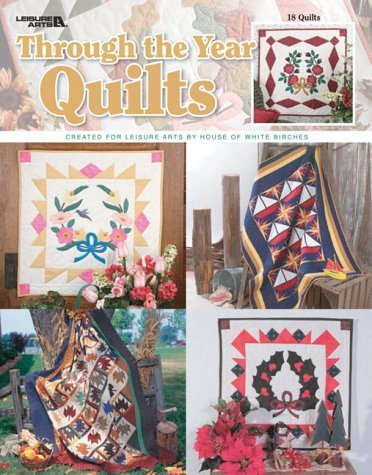 Download Through the Year Quilts by Leisure Arts (2004-04-01) pdf epub