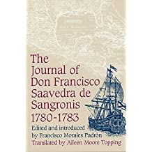 Journal of Don Francisco Saavedra De Sangronis During the Commission Which He Had in His Charge from 25 June 1780 Until 20th of the Same Month of 1783