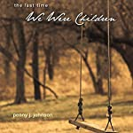 The Last Time We Were Children | Penny J. Johnson