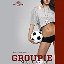 Groupie Audiobook by M. E. Carter Narrated by Muffy Newtown, Christian Fox