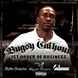 1st Order of Business Ep by Calhoun, Bugsy (2007-10-23?