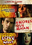Amores Que Matan/Love Kills by Hamlet Ramirez