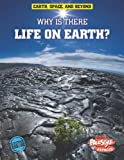 Why Is There Life on Earth?, Andrew Solway, 1410941663