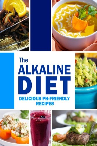 All Natural Food Recipes (The Alkaline Diet - Delicious pH-Friendly Recipes: All-Natural Vegan Recipes for Energy and)