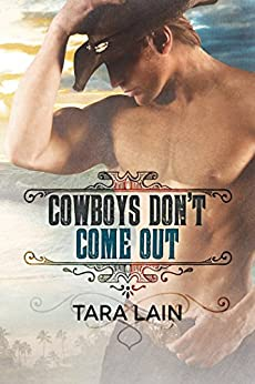 Cowboys Don't Come Out by [Lain, Tara]