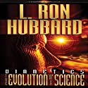 Dianetics: The Evolution of a Science Audiobook by L. Ron Hubbard Narrated by Lloyd Sherr