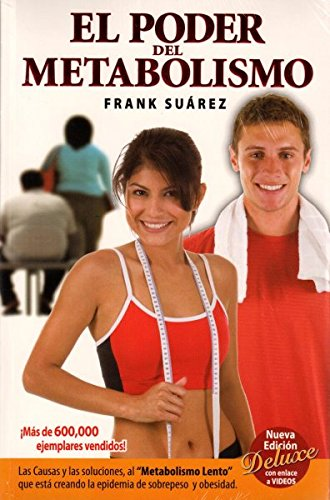 El Poder del Metabolismo (Power of Your Metabolism Spanish Version) (new edition) (Spanish Edition) [Frank Suarez] (Tapa Blanda)