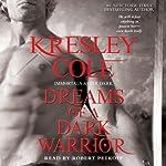 Dreams of a Dark Warrior: Immortals After Dark, Book 11 | Kresley Cole
