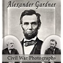Alexander Gardner: 100 Civil War Photographs - Annotated