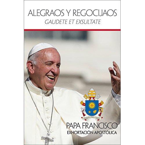 Alegraos Y Regocijaos (Gaudete et Exsultate) (Spanish Edition)