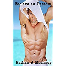 Esclave au Paradis: Tome 1 & 2 (Gay BDSM) (French Edition)
