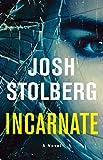 Incarnate: A Novel