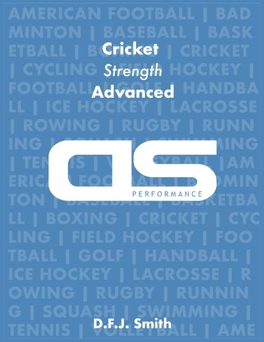 DS Performance - Strength & Conditioning Training Program for Cricket, Strength, Advanced