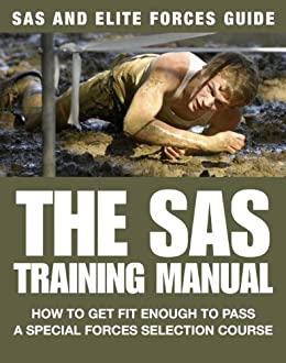 amazon com the sas training manual how to get fit enough to pass a rh amazon com sas fitness training guide sas enterprise guide training video