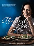Almond Bar: 100 Delicious Syrian Recipes by Sharon Salloum (2013-09-01)