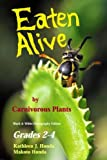 Eaten Alive by Carnivorous Plants: Black & White Photo Edition