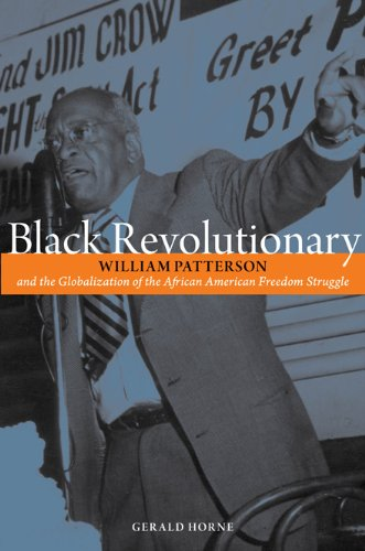 Black Revolutionary: William Patterson & The Globalization Of The African American Freedom Struggle