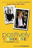 Positively Caroline, Caroline Adams Miller, 092577622X