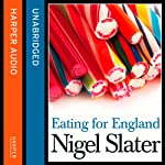 Eating for England: The Delights and Eccentricities of the British at Table | Nigel Slater
