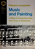 img - for Music and Painting: A Study in Comparative Ideas from Turner to Schoenberg book / textbook / text book