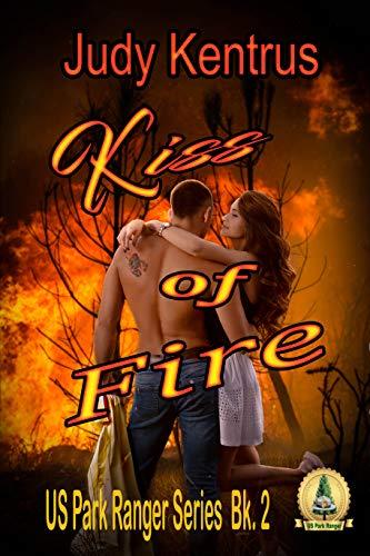 (Kiss of Fire (US Park Ranger, Book 2))