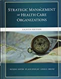 Strategic Management of Health Care Organizations, Eighth Edition