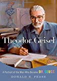 img - for Theodor Geisel: A Portrait of the Man Who Became Dr. Seuss (Lives and Legacies Series) book / textbook / text book