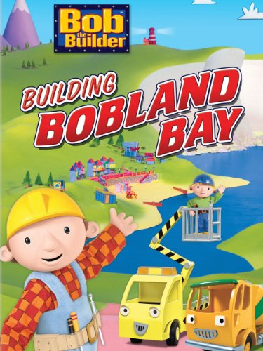 - Bob The Builder: Building Bobland Bay