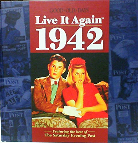 Live It Again: 1942 by Good Old Days magazine (2010) ()