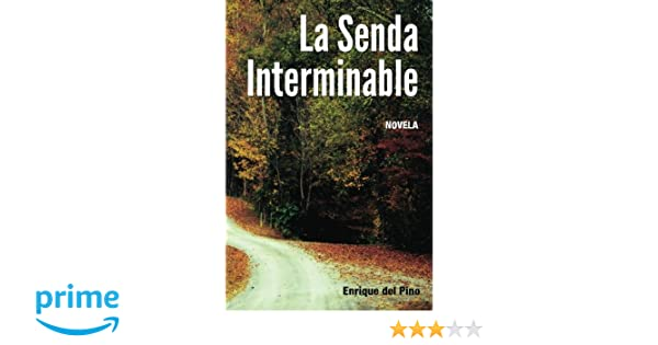 La Senda Interminable (Spanish Edition): Enrique del Pino ...
