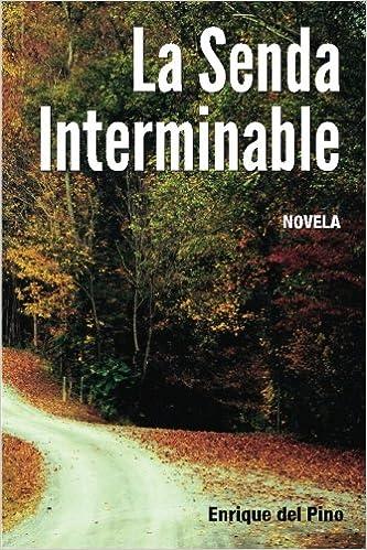 La Senda Interminable: Volume 1: Amazon.es: Enrique del Pino ...