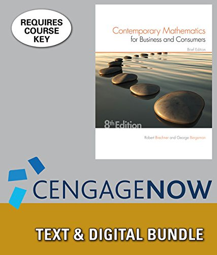 Bundle: Contemporary Mathematics for Business & Consumers, Brief Edition, 8th + LMS Integrated for CengageNOW, 1 term Printed Access Card