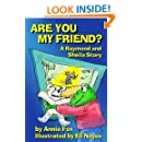 Are You My Friend? A Raymond and Sheila Story