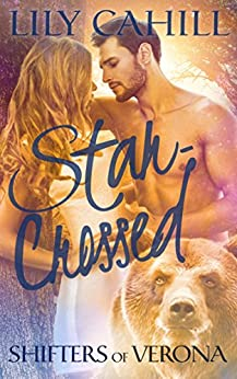 Star-Crossed (Shifters of Verona Book 1) by [Cahill, Lily]