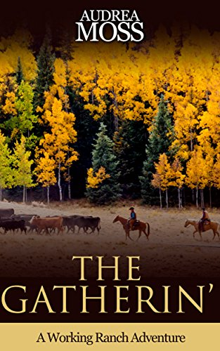 Download PDF The Gatherin' - A Working Ranch Adventure