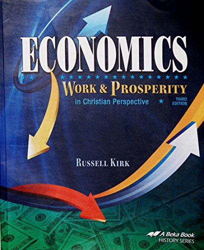 Economics: Work & Prosperity in Christian Perspective Third Edition