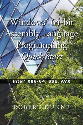 Windows 64-bit Assembly Language Programming Quick Start: Intel X86-64, SSE, AVX by Gaul Communications