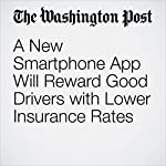 A New Smartphone App Will Reward Good Drivers with Lower Insurance Rates | Gene Marks