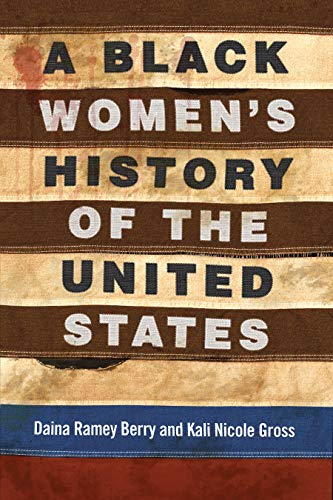 (A Black Women's History of the United States (ReVisioning American History))