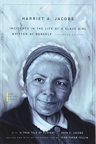 Incidents in the Life of a Slave Girl: Written by Herself, with