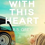 With This Heart   R.S. Grey