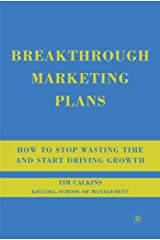 Breakthrough Marketing Plans: How to Stop Wasting Time and Start Driving Growth Paperback
