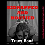 Kidnapped and Hogtied: Tracy's Bound Sluts | Tracy Bond