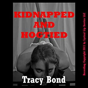 Kidnapped and Hogtied Audiobook