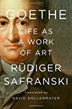 Book cover from Goethe: Life as a Work of Art by Rüdiger Safranski